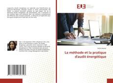 Bookcover of La méthode et la pratique d'audit énergétique