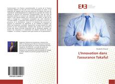 Couverture de L'Innovation dans l'assurance Takaful
