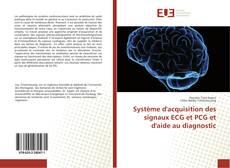 Copertina di Système d'acquisition des signaux ECG et PCG et d'aide au diagnostic