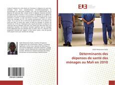 Bookcover of Déterminants des dépenses de santé des ménages au Mali en 2010