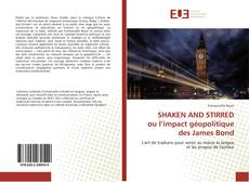Bookcover of SHAKEN AND STIRRED ou l'impact géopolitique des James Bond
