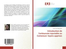 Capa do livro de Introduction de l'artésunate injectable au Cameroun: leçons apprises