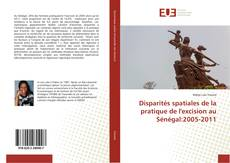 Bookcover of Disparités spatiales de la pratique de l'excision au Sénégal:2005-2011