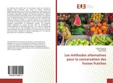Capa do livro de Les méthodes alternatives pour la conservation des fraises fraîches