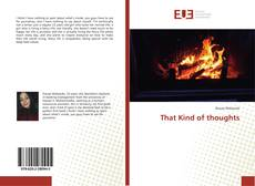 Bookcover of That Kind of thoughts