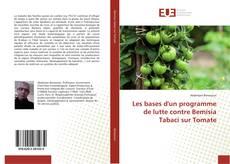 Bookcover of Les bases d'un programme de lutte contre Bemisia Tabaci sur Tomate