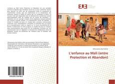 Couverture de L'enfance au Mali (entre Protection et Abandon)