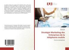 Copertina di Stratégie Marketing des Enterprises de la téléphonie mobile