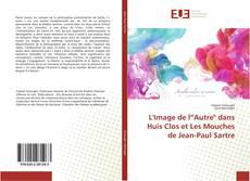 """Borítókép a  L'Image de l'""""Autre"""" dans Huis Clos et Les Mouches de Jean-Paul Sartre - hoz"""