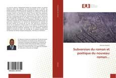 Couverture de Subversion du roman et poétique du nouveau roman...