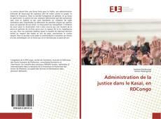 Bookcover of Administration de la justice dans le Kasai, en RDCongo