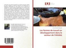 Bookcover of Les formes de travail en développement dans le secteur de l'Attiéké