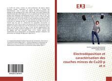 Couverture de Electrodéposition et caractérisation des couches minces de Cu2O p et n