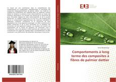 Обложка Comportements à long terme des composites à fibres de palmier dattier
