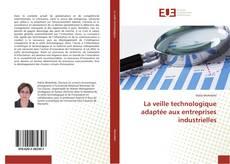 Bookcover of La veille technologique adaptée aux entreprises industrielles