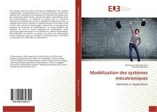 Обложка Modélisation des systèmes mécatroniques