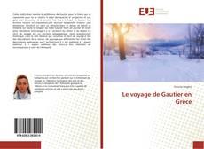 Bookcover of Le voyage de Gautier en Grèce