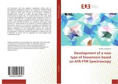 Bookcover of Development of a new type of biosensors based on ATR-FTIR Spectroscopy