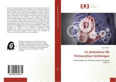 Couverture de Le processus de l'innovation technique