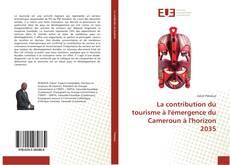 Buchcover von La contribution du tourisme à l'émergence du Cameroun à l'horizon 2035