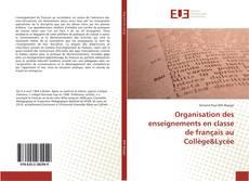Couverture de Organisation des enseignements en classe de français au Collège&Lycée
