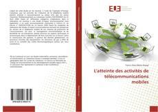 Bookcover of L'atteinte des activités de télécommunications mobiles