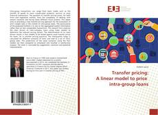 Bookcover of Transfer pricing: A linear model to price intra-group loans