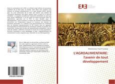Bookcover of L'AGROALIMENTAIRE: l'avenir de tout développement