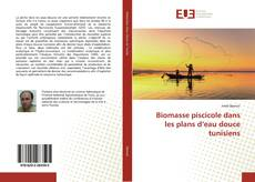 Bookcover of Biomasse piscicole dans les plans d'eau douce tunisiens