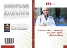 Interprétation coordonnée des bilans hydro-électrolytiques kitap kapağı