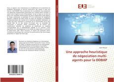 Buchcover von Une approche heuristique de négociation multi-agents pour la DDBAP