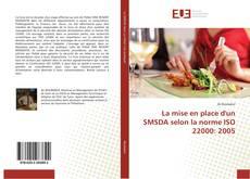 Bookcover of La mise en place d'un SMSDA selon la norme ISO 22000: 2005