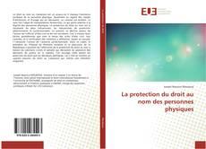 Bookcover of La protection du droit au nom des personnes physiques