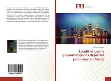 L'audit et bonne gouvernance des dépenses publiques au Maroc的封面