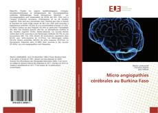 Bookcover of Micro angiopathies cérébrales au Burkina Faso