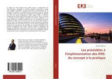 Bookcover of Les préalables à l'implémentation des IFRS: du concept à la pratique