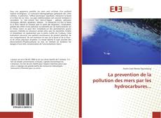 Borítókép a  La prevention de la pollution des mers par les hydrocarbures... - hoz