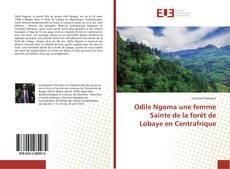 Bookcover of Odile Ngoma une femme Sainte de la forêt de Lobaye en Centrafrique