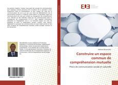 Construire un espace commun de compréhension mutuelle kitap kapağı