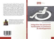 Bookcover of Intégration des personnes handicapées au processus de développement
