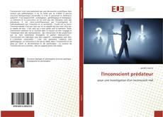 Bookcover of L'inconscient prédateur