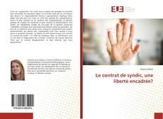 Bookcover of Le contrat de syndic, une liberté encadrée?