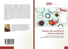 Couverture de Gestion des conflits en milieux éducatifs