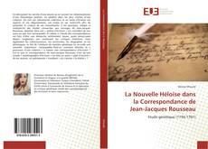 Bookcover of La Nouvelle Héloïse dans la Correspondance de Jean-Jacques Rousseau
