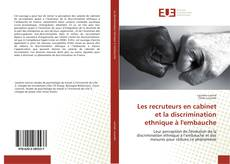 Portada del libro de Les recruteurs en cabinet et la discrimination ethnique à l'embauche