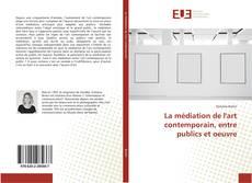La médiation de l'art contemporain, entre publics et oeuvre kitap kapağı
