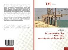 Couverture de La construction des trabocchi, machines de pêche côtière