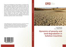 Bookcover of Dynamics of poverty and land degradation in Sahelian Countries