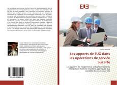 Copertina di Les apports de l'UX dans les opérations de service sur site