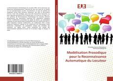 Bookcover of Modélisation Prosodique pour la Reconnaissance Automatique du Locuteur